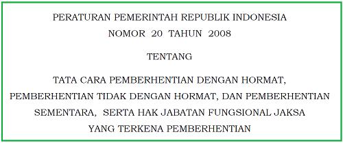 Pemberhentian Dengan / Tidak Hormat dan Sementara Jabatan Fungsional Jaksa