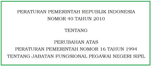 Peraturan Pemerintah 40 Tahun 2010 Jabatan Fungsional Pegawai Negeri Sipil